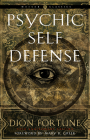 Psychic Self-Defense: The Definitive Manual for Protecting Yourself Against Paranormal Attack (Weiser Classics Series) Cover Image