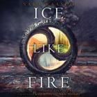 Ice Like Fire Lib/E (Snow Like Ashes Trilogy #2) Cover Image