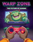 Warp Zone: The Future of Gaming Cover Image