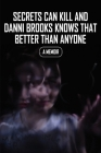 Secrets Can Kill And Danni Brooks Knows That Better Than Anyone: A Memoir: Page Turner Thriller Books Cover Image