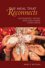 The Meal That Reconnects: Eucharistic Eating and the Global Food Crisis Cover Image