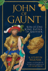 John of Gaunt: Son of One King, Father of Another Cover Image