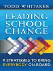 Leading School Change: Nine Strategies to Bring Everybody on Board Cover Image