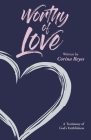 Worthy of Love: A Testimony of God's Faithfulness Cover Image