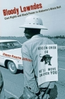 Bloody Lowndes: Civil Rights and Black Power in Alabamaas Black Belt Cover Image