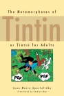 The Metamorphoses of Tintin: Or Tintin for Adults Cover Image