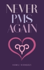 Never PMS Again Cover Image