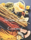 My Italian Family Cookbook: An easy way to create your very own Italian family Pasta cookbook with your favorite recipes, in an 8.5
