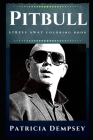Pitbull Stress Away Coloring Book: An Adult Coloring Book Based on The Life of Pitbull. Cover Image