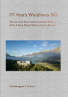 111 Years Waldhaus Sils: The Curious Tale and Incomplete History of an Alpine Grand Hotel and Its People Cover Image