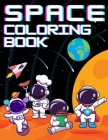 SPACE Coloring Book: +31 Fun and Educational Astronomy Facts - For Kids Ages 4-12 - Filled with Rockets, Planets, Astronauts, Space Ships a Cover Image