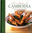 Classic Recipes of Cambodia: Traditional Food and Cooking in 25 Authentic Dishes Cover Image