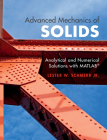 Advanced Mechanics of Solids: Analytical and Numerical Solutions with Matlab(r) Cover Image