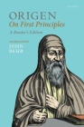 Origen: On First Principles, Reader's Edition (Oxford Early Christian Texts) Cover Image