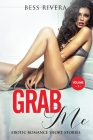 Grab Me: Explicit and Forbidden Erotic Hot Sexy Stories for Naughty Adult Box Set Collection Cover Image