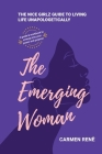 The Emerging Woman: The Nice Girlz Guide to Living Life Unapologetically Cover Image
