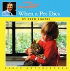 When a Pet Dies (Mister Rogers' Neighborhood First Experiences) Cover Image