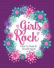 Girls Rock! - How To Draw and Doodle Book: A Fun Activity Book for Girls and Children Ages 6, 7, 8, 9, 10, 11, and 12 Years Old - A Funny Arts and Cra Cover Image