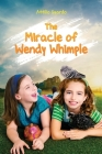 The Miracle of Wendy Whimple Cover Image