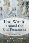 The World Around the Old Testament: The People and Places of the Ancient Near East Cover Image