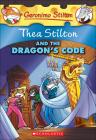 Thea Stilton and the Dragon's Code (Geronimo Stilton: Thea Stilton #1) Cover Image