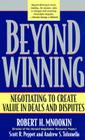 Beyond Winning: Negotiating to Create Value in Deals and Disputes Cover Image