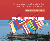 Philippines - Culture Smart!: The Essential Guide to Customs and Culture (Culture Smart! The Essential Guide to Customs & Culture) Cover Image