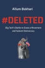#DELETED: Big Tech's Battle to Erase a Movement and Subvert Democracy Cover Image