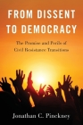 From Dissent to Democracy: The Promise and Perils of Civil Resistance Transitions Cover Image