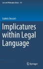 Implicatures Within Legal Language (Law and Philosophy Library #127) Cover Image