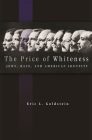 The Price of Whiteness: Jews, Race, and American Identity Cover Image