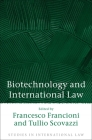 Biotechnology and International Law (Studies in International Law #9) Cover Image