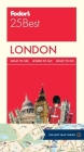 Fodor's 25 Best: London [With Pull-Out Map] Cover Image