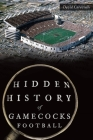 Hidden History of Gamecocks Football Cover Image