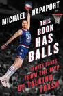This Book Has Balls: Sports Rants from the MVP of Talking Trash Cover Image