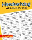 Handwriting Alphabet for kids: for preschool Cover Image