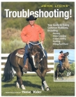 John Lyons Troubleshooting: Your Guide to Fixing Common Problems Including: Rearing, Water Crossing, Trailer Loading, Bucking, Biting, and More! Cover Image