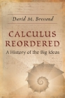 Calculus Reordered: A History of the Big Ideas Cover Image