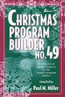 Christmas Program Builder No. 49: Collection of Graded Resources for the Creative Program Planner Cover Image