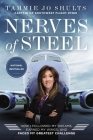 Nerves of Steel: How I Followed My Dreams, Earned My Wings, and Faced My Greatest Challenge Cover Image