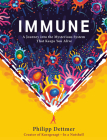 Immune: A Journey into the Mysterious System That Keeps You Alive Cover Image