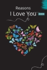 Reasons I Love You Book: 30 Reasons Why I Love You - A Fill In The Blanks Book For Boyfriend, Girlfriend, Wife Or Husband Valentines Day Gift I Cover Image