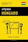 Aprenda Húngaro - Rápido / Fácil / Eficiente: 2000 Vocabulários Chave Cover Image