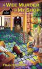 A Wee Murder in My Shop (Scotshop Mystery #1) Cover Image