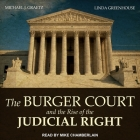 The Burger Court and the Rise of the Judicial Right Lib/E Cover Image