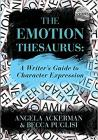 The Emotion Thesaurus: A Writer's Guide to Character Expression Cover Image
