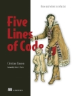 Five Lines of Code: How and when to refactor Cover Image