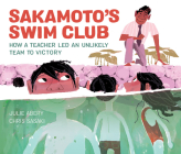 Sakamoto's Swim Club: How a Teacher Led an Unlikely Team to Victory Cover Image