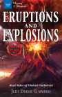 Eruptions and Explosions: Real Tales of Violent Outbursts (Mystery and Mayhem) Cover Image