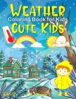 Cute Weather Kids Coloring Book: Activity Books For 1 Years Old Cover Image